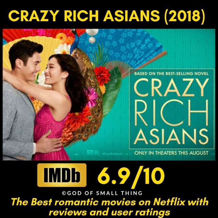 Best rated romantic movies on netflix Crazy Rich Asians