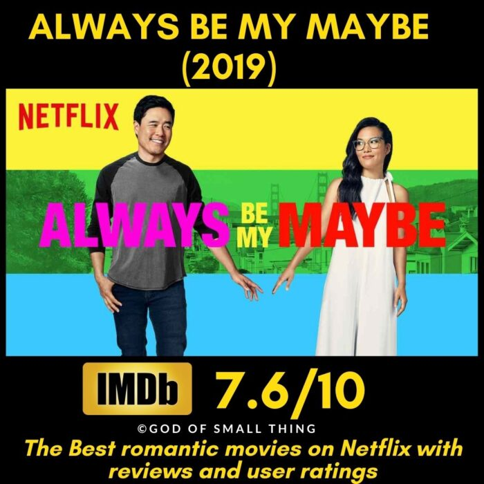 Romantic movies on Netflix Always Be my Maybe