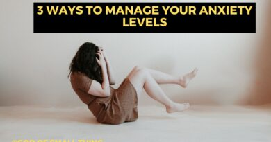 How to manage Anxiety levels