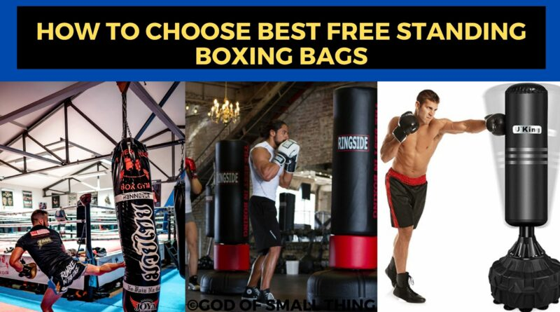 How To Choose Best Free Standing Boxing Bags