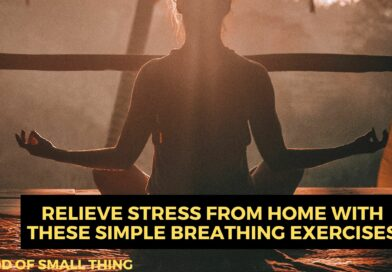 Relieve Stress From Home With These Simple Breathing Exercises