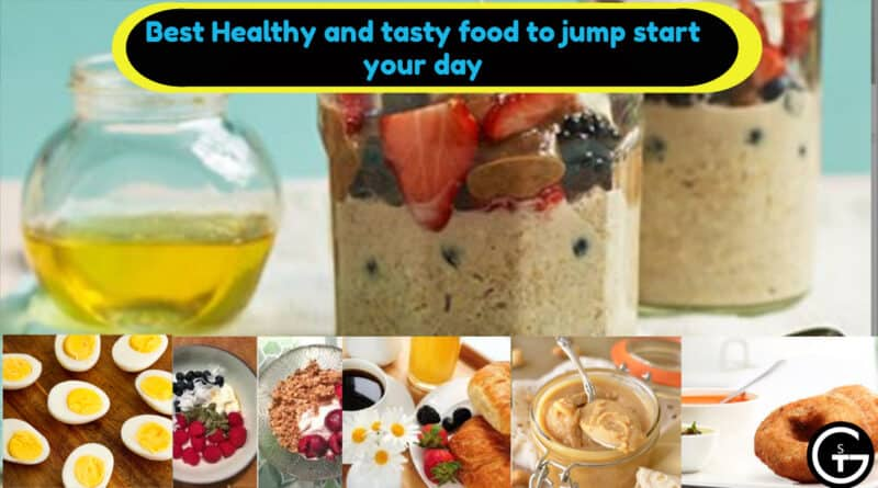 Best Healthy and tasty food to jump start your day -God of Small thing.