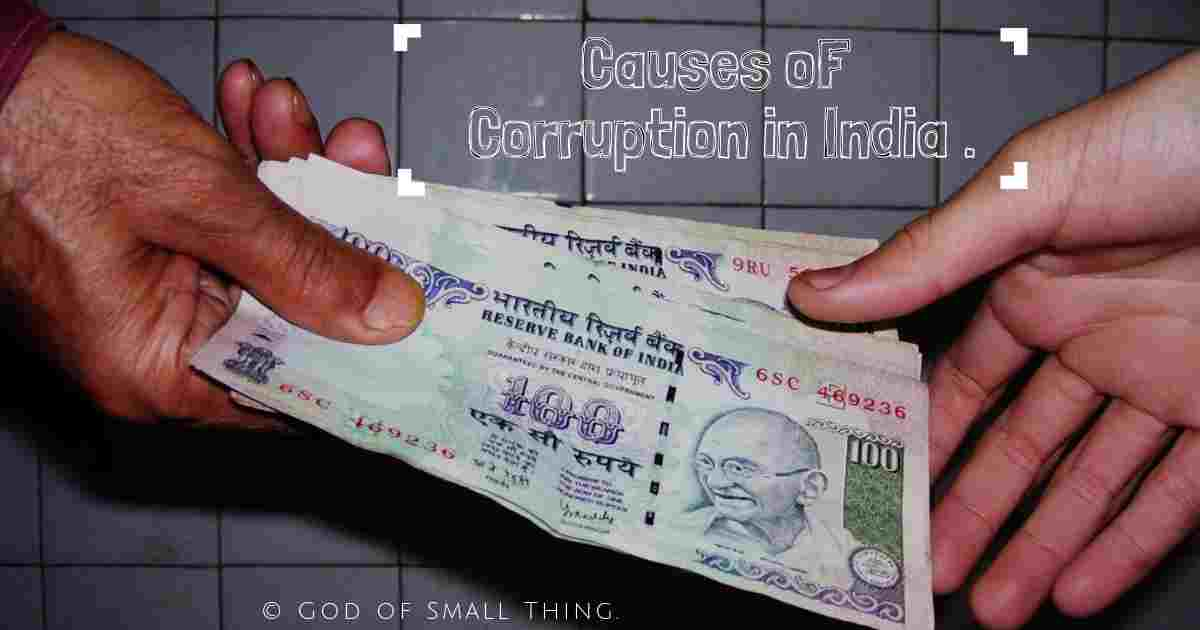possible Causes of Corruption In India