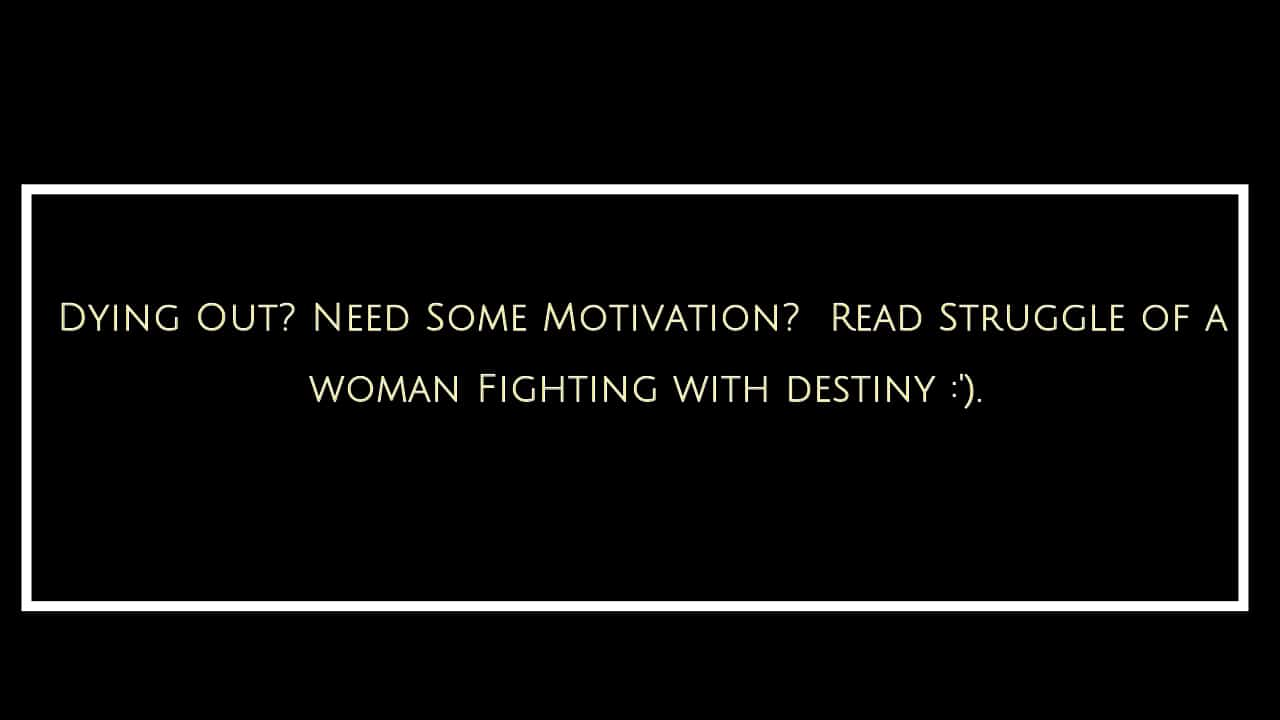 How to fight with destiny