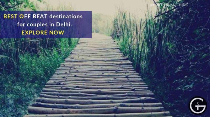 offbeat destinations for couples in Delhi