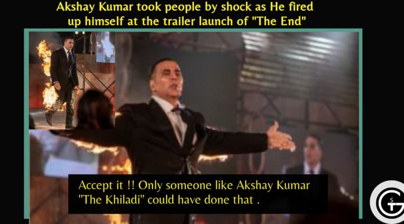 Akshay Kumar took people by shock as He fired up himself at the trailer launch of The End - Amazon Prime