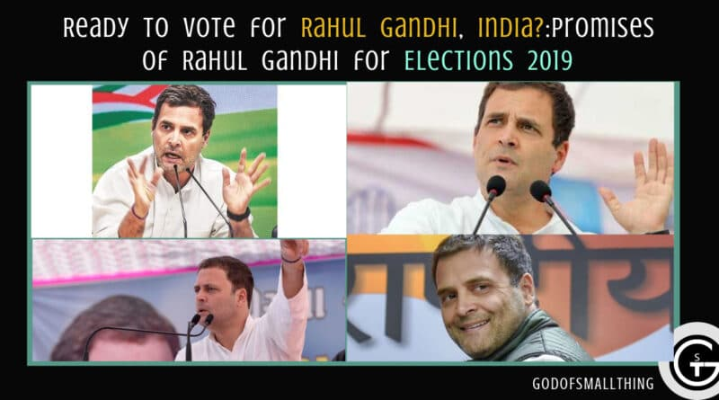 Ready to Vote for Rahul Gandhi, India?:Promises of Rahul Gandhi for Elections 2019