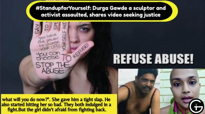 #StandupforYourself: Durga Gawde a sculptor and activist assaulted, shares video seeking justice | God of Small Thing