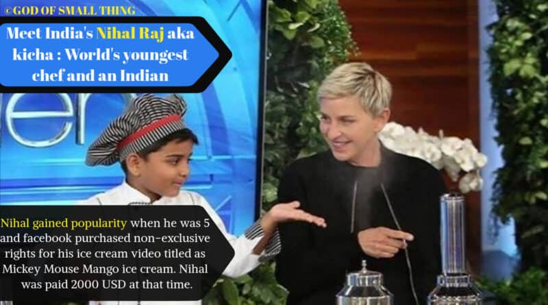Meet India's Nihal Raj aka kicha : World's youngest chef and an Indian | God of Small Thing