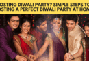 Simple Steps To Hosting a Perfect Diwali Party at Home
