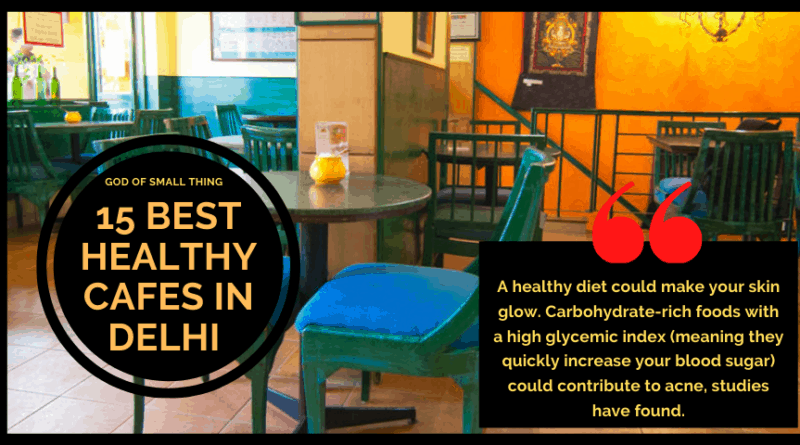 best healthy cafes in Delhi